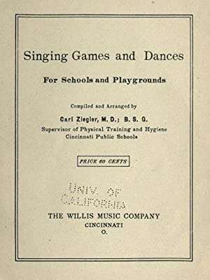 Singing games and dances for schools and: Ziegler, Carl