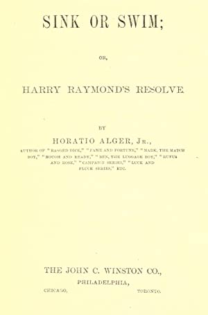 Sink or swim; or, Harry Raymond's resolve: Alger, Horatio, 1832-1899,Alger,