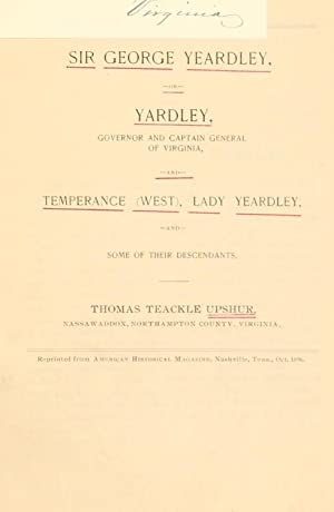Sir George Yeardley, or Yardley, governor and: Upshur, Thomas Teackle