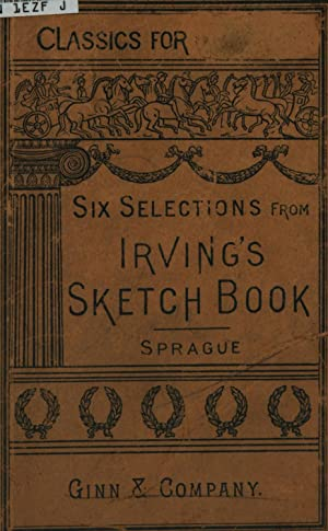 Six selections from Irving's sketch-book: With notes,: Washington Irving