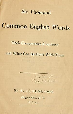 Six thousand common English words; their comparative: Eldridge, R. C