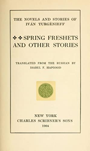 Spring freshets, and other stories [Reprint]: Turgenev, Ivan Sergeevich,