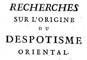 Recherches sur l'origine du despotisme oriental. Ouvrage: Nicolas-Antoine Boulanger