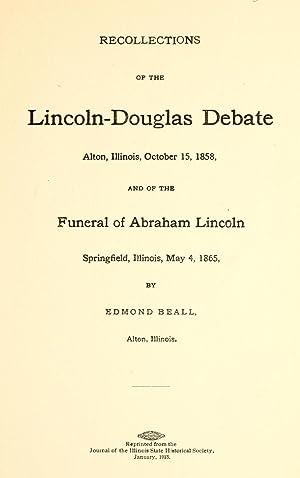 Recollections of the Lincoln-Douglas debate : Alton,: Beall, Edmond
