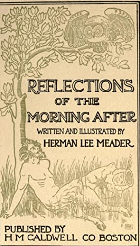 Reflections of the morning after [Reprint]: Meader, Herman Lee,
