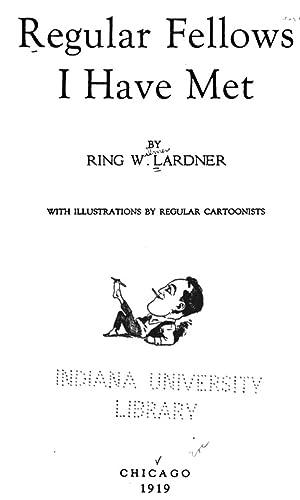 Regular fellows I have met (1919) [Reprint]: Lardner, Ring, 1885-1933