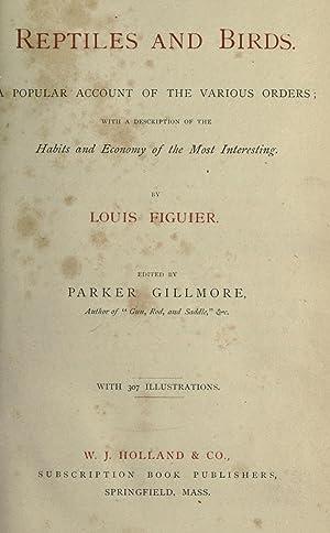 Reptiles and birds. A popular account of: Figuier, Louis, 1819-1894,Gillmore,