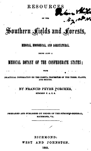 Resources of the southern fields and forests,: Francis Peyre Porcher,