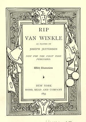 Rip Van Winkle, as played by Joseph: Jefferson, Joseph, 1829-1905,Irving,