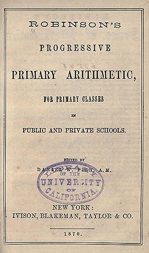 Robinson's progressive primary arithmetic : for primary: Robinson, Horatio N.