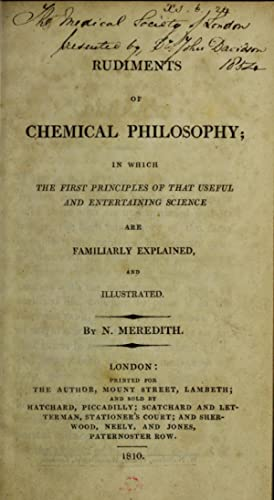 Rudiments of chemical philosophy. In which th: Meredith, Nicholas. nr