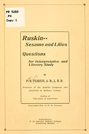 Ruskin--Sesame and lilies; questions for interpretative and: Pearson, Peter Henry,