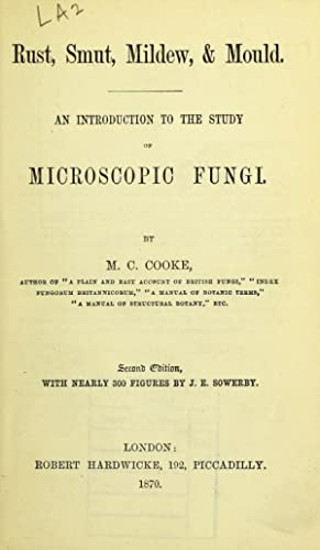 Rust, smut, mildew & mould : An: Cooke, M. C.