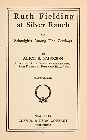 Ruth Fielding at Silver Ranch : or,: Emerson, Alice B