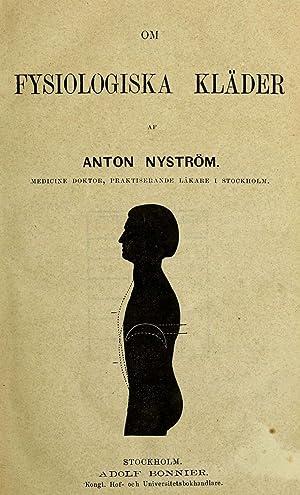 Om fysiologiska kläder (1873) [Reprint]: Nystrà m, Anton
