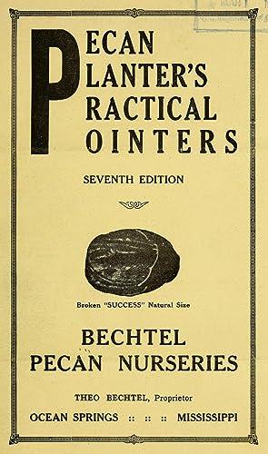 Pecan planter's practical pointers / Theo. Bechtel,: Bechtel's Pecan Nurseries,Bechtel,