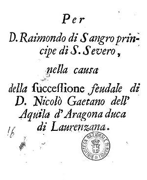Per d. Raimondo di Sangro principe di: Andrea Santoro