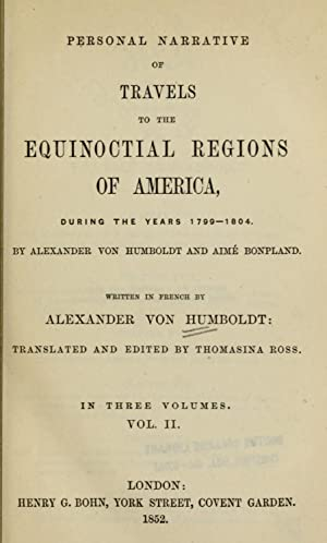 Personal narrative of travels to the equinoctial: Humboldt, Alexander von,