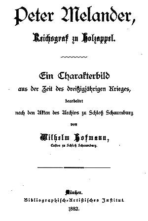Peter Melander, reichsgraf zu Holzappel: ein charakterbild: Wilhelm Hofmann (custodian,