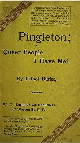 Pingleton; or, Queer people I have met: Talbot Burke