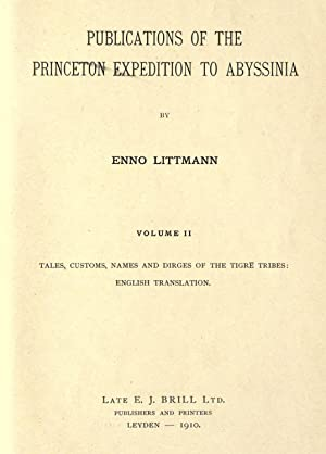 Publications of the Princeton Expedition to Abyssinia: Littmann, Enno, 1875-1958,Princeton