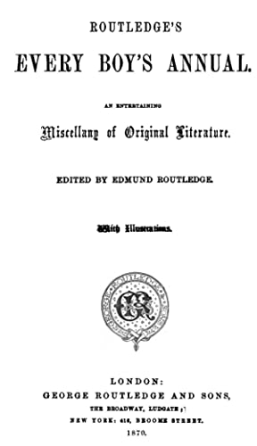 ROUTLEDGE'S EVERY BOY'S ANNUAL [Reprint]: EDMUND ROUTLEDGE