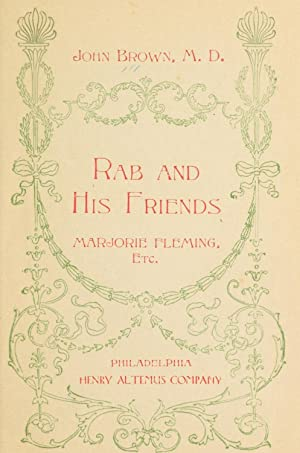 Rab and his friends; Marjorie Fleming, etc.: Brown, John, 1810-1882