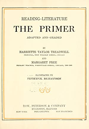 Reading--literature : the primer [Reprint]: Treadwell, Harriette Taylor,Free,
