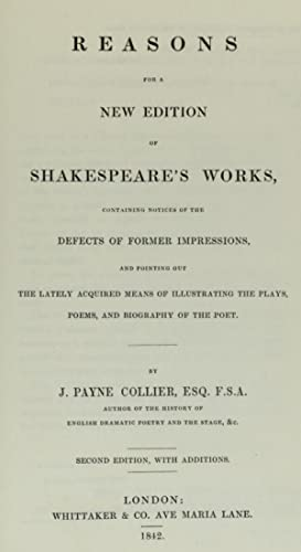 Reasons for a new edition of Shakespeare's: Collier, John Payne,