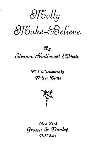 Molly Make-Believe [Reprint]: Eleanor Hallowell Abbott,