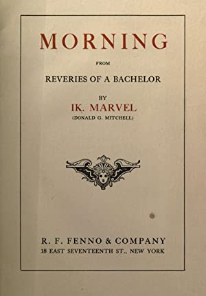Morning; from Reveries of a bachelor [Reprint]: Mitchell, Donald Grant,