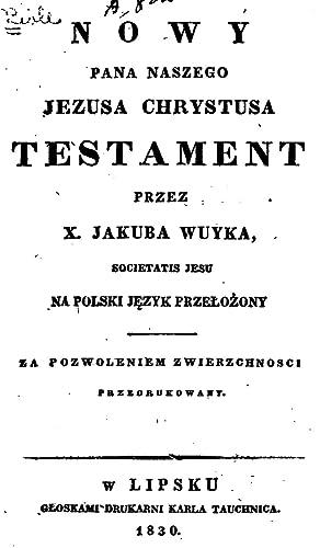 Nowy Pana Naszego Jezusa Chrystusa Testament przez: Jakub Wujek