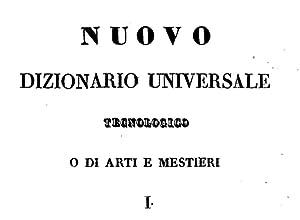 Nuovo dizionario universale tecnologico o di arti