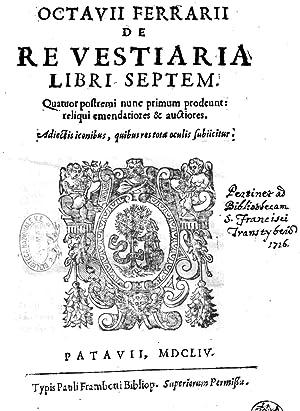 Octauij Ferrarij De re vestiaria libri septem: Ottavio Ferrari