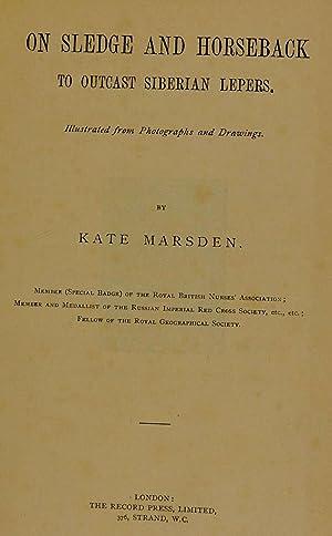 On sledge and horseback to outcast Siberian: Marsden, Kate, -1931.