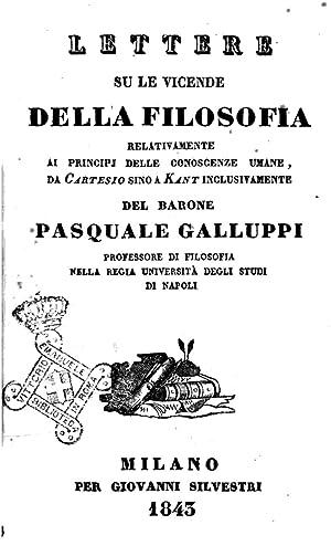 Lettere su le vicende della filosofia relativamente: Galluppi, Pasquale, 1770-1846.
