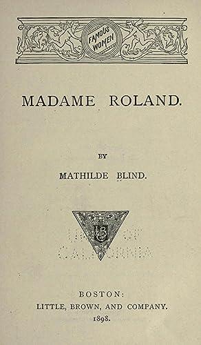 Madame Roland [Reprint]: Blind, Mathilde, 1841-1896