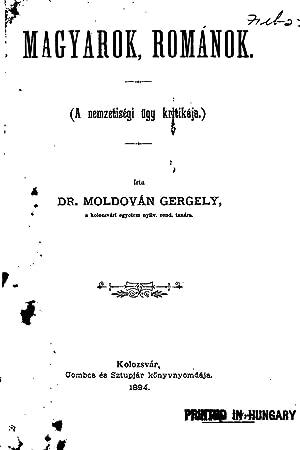 Magyarok, Románok: (A nemzetiségi ügy kritikája.) [Reprint]: Gergely Moldován