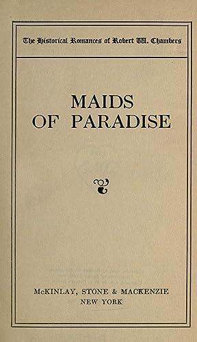 Maids of paradise [Reprint]: Chambers, Robert W.