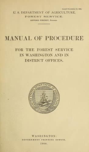 Manual of procedure for the Forest Service: United States. Forest