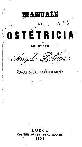 Manuale di ostetricia [Reprint]: Angelo Pelliccia