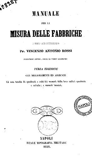 Manuale per la misura delle fabbriche dell'architetto: Vincenzo Antonio Rossi