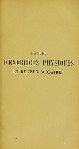 Manuel d'exercices physiques et de jeux scolaires: France. Ministà re