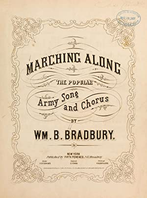 Marching along : the popular Army song: Bradbury, William B.