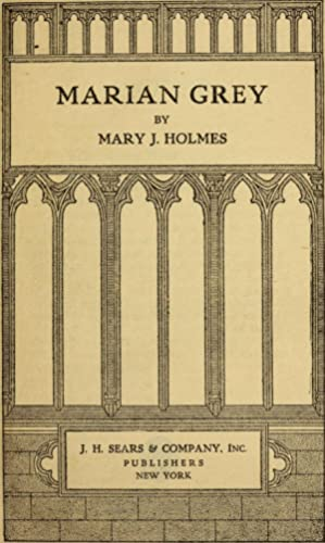Marian Grey . [Reprint]: Holmes, Mary Jane,