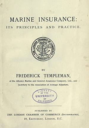 Marine insurance : its principles and practice: Templeman, Frederick, 1866-1933,Great