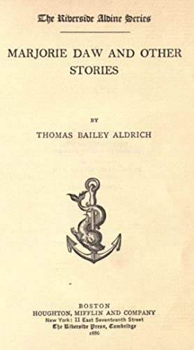 Marjorie Daw : and other stories [Reprint]: Aldrich, Thomas Bailey,