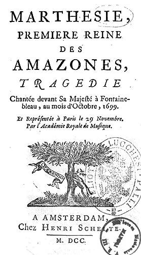 Marthesie, premiere reine des amazones, tragedie chantÃ: Antoine : Houdart