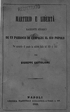 Martirio e liberta racconti storici di un: Giuseppe Castiglione