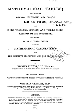 Mathematical tables : containing the common, hyperbolic,: Hutton, Charles, 1737-1823,Gregory,